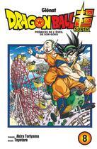 Couverture du livre « Dragon Ball Super T.8 ; prémices de l'éveil de Son Goku » de Akira Toriyama et Toyotaro aux éditions Glenat