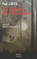 Couverture du livre « La planète du Père Noël » de Paul Carta et Vincent Froissard aux éditions Melis