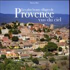 Couverture du livre « Les plus beaux villages de Provence vus du ciel (édition 2018) » de Patrice Blot aux éditions Herve Chopin