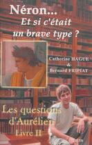 Couverture du livre « Néron ? Et si c'était un brave type ? » de Bernard Fripiat aux éditions Gunten
