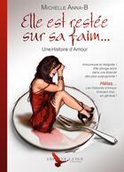 Couverture du livre « Elle est restée sur sa faim » de Michelle Anna-B aux éditions Adeline Lange