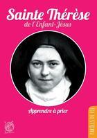 Couverture du livre « Sainte Thérèse de l'enfant Jésus ; apprendre à prier » de Collectif aux éditions Livre Ouvert