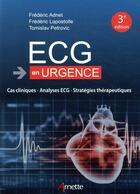 Couverture du livre « ECG en urgence » de Frederic Lapostolle et Frederic Adnet et Tomislav Petrovic aux éditions Arnette