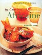 Couverture du livre « La cuisine africaine » de Rosamund Grant aux éditions Succes Du Livre