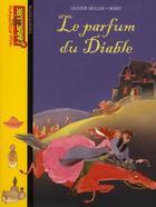 Couverture du livre « Le parfum du diable » de Olivier Muller et Boiry aux éditions Bayard Jeunesse