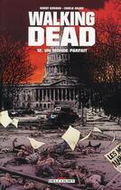 Couverture du livre « Walking dead T.12 ; un monde parfait » de Charlie Adlard et Robert Kirkman aux éditions Delcourt
