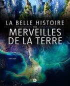Couverture du livre « La belle histoire des merveilles de la terre » de Gilles Chazot aux éditions De Boeck Superieur
