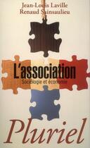 Couverture du livre « L'association ; sociologie et économie » de Jean-Louis Laville et Renaud Sainsaulieu aux éditions Pluriel