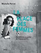 Couverture du livre « La place des femmes ; une difficile conquête de l'espace public » de Michelle Perrot et Jean Lebrun aux éditions Textuel