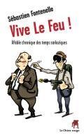 Couverture du livre « Vive le feu ! » de Sebastien Fontenelle aux éditions Le Chien Rouge