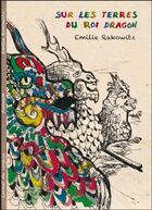 Couverture du livre « Sur les terres du roi dragon » de Emilie Rakowitz aux éditions Reflets D'ailleurs
