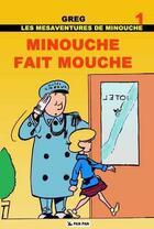Couverture du livre « Minouche t.1 ; Minouche fait mouche » de Greg aux éditions Pan Pan