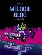 Couverture du livre « Mélodie Bloo » de Rosane Chawi aux éditions Eidola