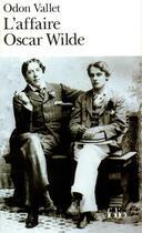 Couverture du livre « L'Affaire Oscar Wilde » de Odon Vallet aux éditions Gallimard