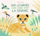 Couverture du livre « Une journée dans la savane » de Ella Bailey aux éditions Gallimard-jeunesse