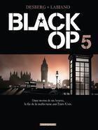 Couverture du livre « Black OP - saison 1 T.5 » de Hugues Labiano et Stephen Desberg aux éditions Dargaud