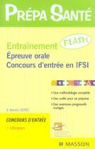 Couverture du livre « Entrainement Flash ; Epreuve Orale ; Concours D'Entree En Ifsi » de Collectif aux éditions Elsevier-masson