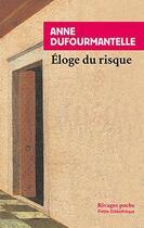Couverture du livre « Éloge du risque » de Anne Dufourmantelle aux éditions Rivages