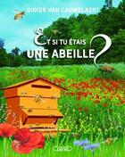 Couverture du livre « Et si tu étais une abeille ? » de Didier Van Cauwelaert aux éditions Michel Lafon