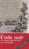 Couverture du livre « Le code noir et autres textes de lois sur l'esclavage » de Marie-Jose Tubiana aux éditions Sepia
