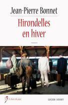 Couverture du livre « Hirondelles en hiver » de Jean-Pierre Bonnet aux éditions Lucien Souny