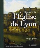 Couverture du livre « Histoire de l'église de Lyon » de Jean Comby et Bernard Berthod aux éditions La Taillanderie