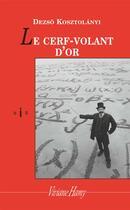 Couverture du livre « Le cerf-volant d'or » de Dezso Kosztolanyi aux éditions Viviane Hamy