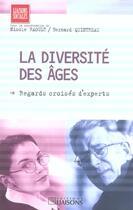 Couverture du livre « La Diversite Des Ages ; Regards Croises D'Experts » de Nicole Raoult et Bernard Quintreau aux éditions Liaisons