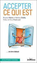 Couverture du livre « Accepter ce qui est... et vivre debout » de Rosette Poletti et Barbara Dobbs aux éditions Jouvence