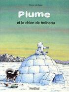 Couverture du livre « Plume et le chien de traîneau » de Hans De Beer aux éditions Nord-sud