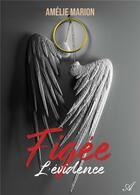 Couverture du livre « Figée t.2 ; l'évidence » de Amelie Marion aux éditions Atramenta