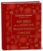 Couverture du livre « Ma bible de ma médecine traditionnelle chinoise » de Marie Borrel aux éditions Leduc.s