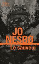 Couverture du livre « Le sauveur » de Jo NesbO aux éditions Gallimard