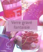 Couverture du livre « Verre Grave Fantaisie » de Sabine Alaguillaume aux éditions Fleurus