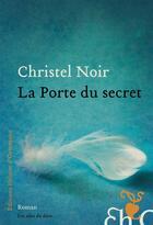 Couverture du livre « La porte du secret » de Christel Noir aux éditions Heloise D'ormesson