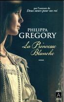 Couverture du livre « La princesse blanche » de Philippa Gregory aux éditions Archipel