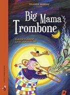 Couverture du livre « Big Mama Trombone » de Claude Clement et Lucie Vandevelde aux éditions Little Village