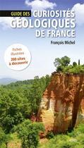 Couverture du livre « Guide des curiosites geologiques de france » de Francois Michel aux éditions Belin