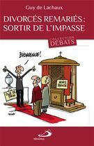 Couverture du livre « Divorcés remariés : sortir de l'impasse » de Guy De Lachaux aux éditions Mediaspaul