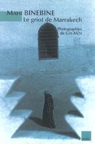 Couverture du livre « Le Griot De Marrakech » de Mahi Binebine aux éditions Editions De L'aube