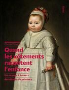 Couverture du livre « Quand les vêtements racontent l'enfance ; un voyage à travers des siècles de peinture » de Claude Fauque aux éditions Rouergue