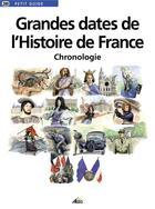 Couverture du livre « Grandes dates de l'histoire de France, chronologie » de Collectif aux éditions Aedis