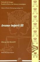 Couverture du livre « Arcana imperii t.3 » de Olivier Guillot aux éditions Pu De Limoges