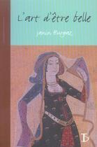 Couverture du livre « L'art d'être belle » de Janin Burgaz aux éditions Sextant