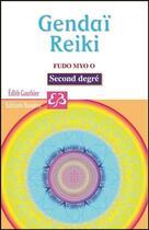 Couverture du livre « Gendaï Reiki Fudo Myo O ; second degré » de Edith Gauthier aux éditions Bussiere