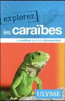 Couverture du livre « EXPLOREZ T.2017 ; les Caraïbes » de Collectif Ulysse aux éditions Ulysse