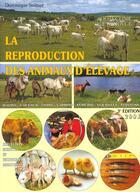 Couverture du livre « La reproduction des animaux d'élevage (3e édition) » de Dominique Soltner aux éditions Dominique Soltner