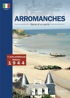 Couverture du livre « Arromanches, storia di un porto » de Alain Ferrand aux éditions Orep