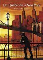 Couverture du livre « Un québécois à New York » de Tremblay Roland Mich aux éditions Textes Gais
