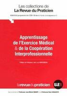 Couverture du livre « Apprentissage de l'exercice médicale & de la coopération interprofessionnelle » de Jean-Michel Chabot aux éditions Global Media Sante